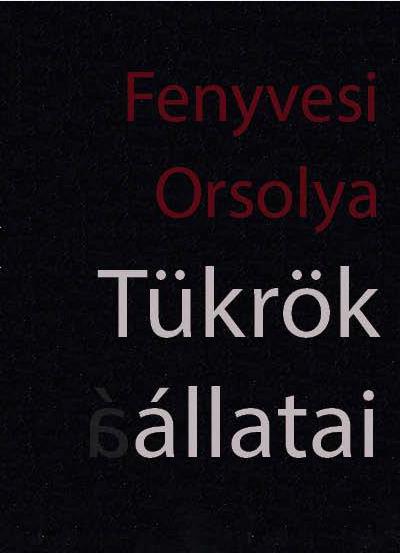 Fenyvesi Orsolya_Tükrök állatai